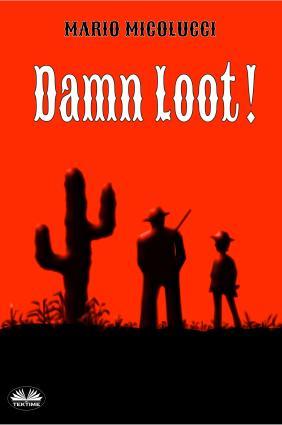 Damn Loot!