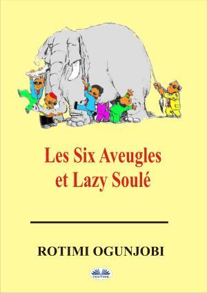 Les Six Aveugles Et Lazy Soulé фото №1
